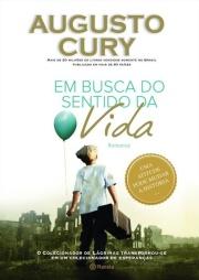 Em Busca Do Sentido Da Vida Livro De Augusto Cury Infoescola